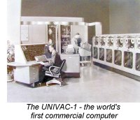 UNIVAC - The worlds first commercial computer