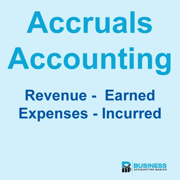 Accruals Accounting - Revenue and Expenses